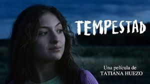 27 de enero 2020    TEMPESTAD      Tatiana Huenzo/105´/ México/2016