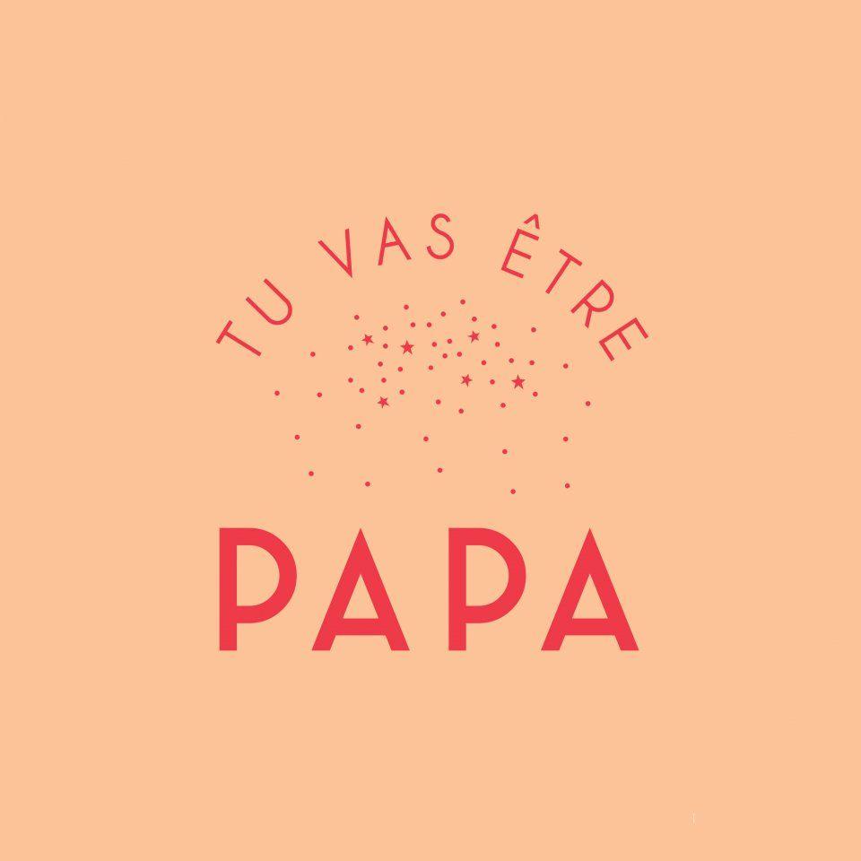 1. Tu va être papa