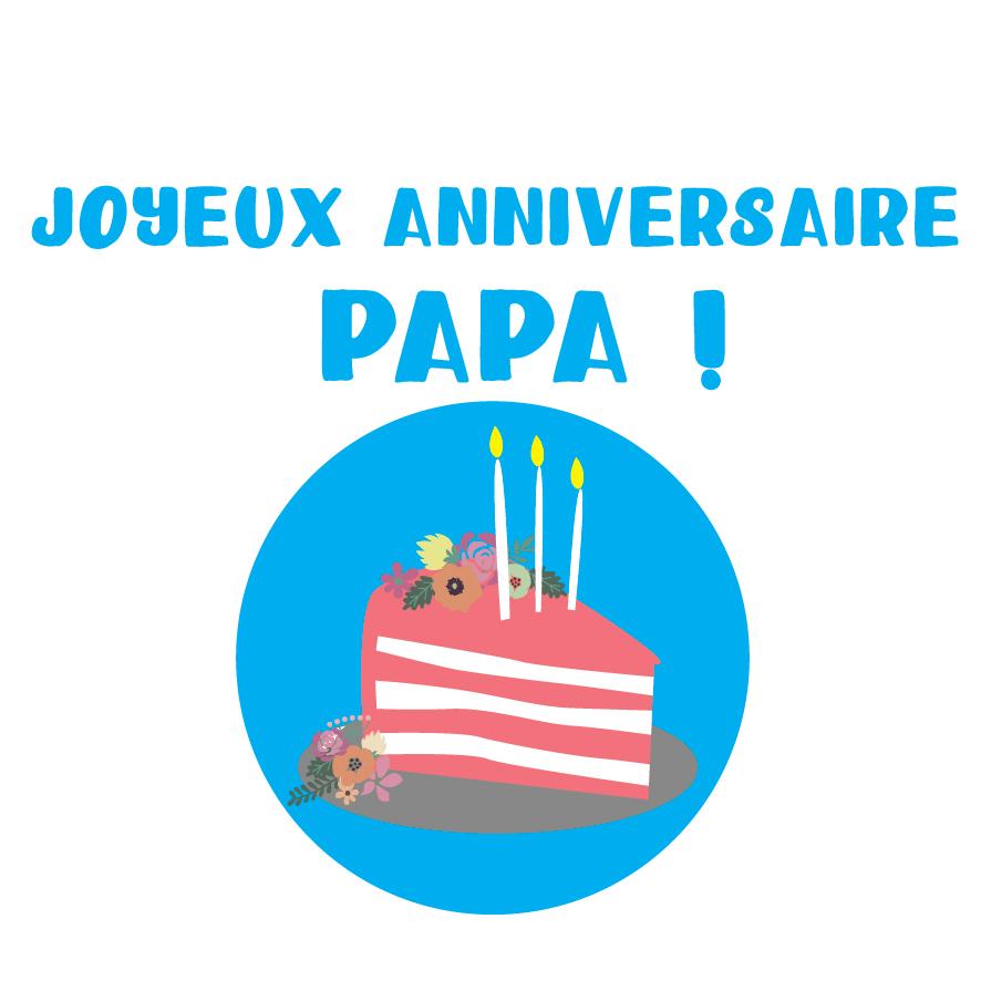 4. Joyeux anniversaire papa