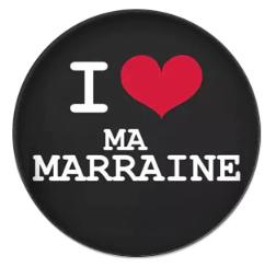 I LOVE MA MARRAINE