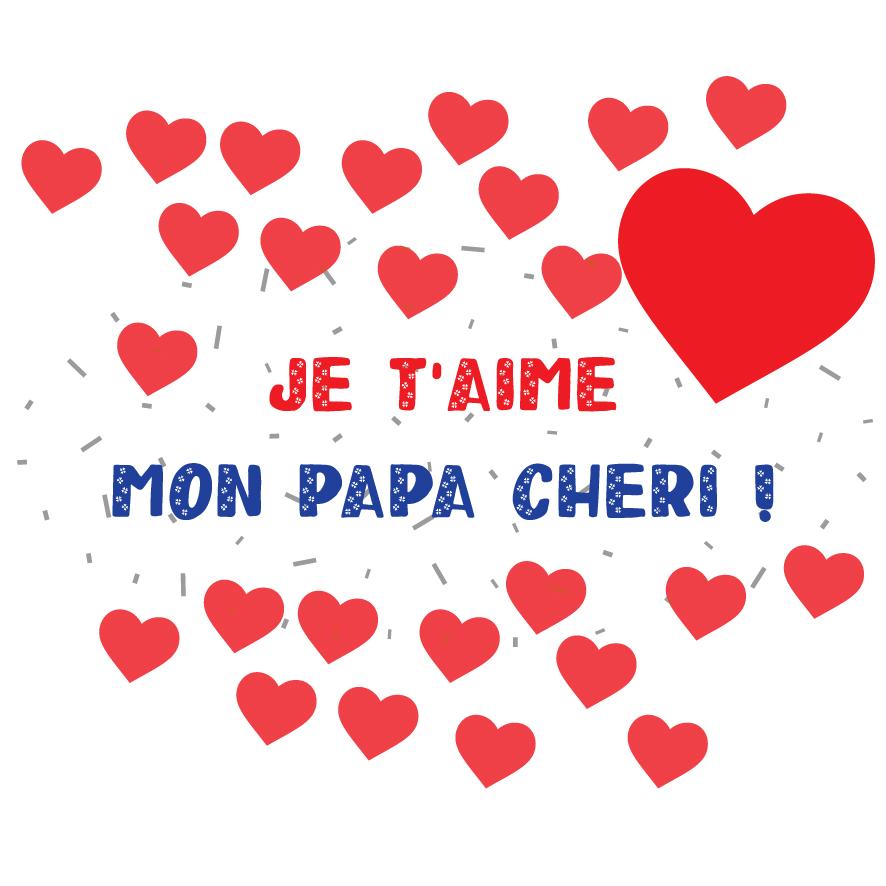2. Je t'aime mon papa chéri