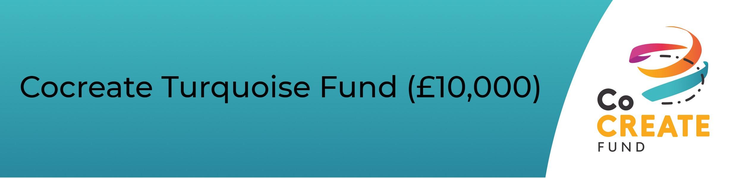 Cocreate Turquiose Fund (£10,000)